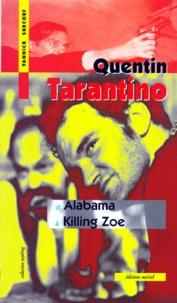 Yannick Surcouf - QUENTIN TARENTINO. - D'Alabama à Killing Zoé.