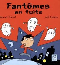 Yannick Thomé et Joël Legars - Fantômes en fuite.