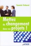 Yannick Tréhorel - Mettez du changement dans vos projets !.
