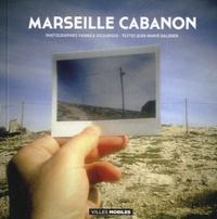 Yannick Vigouroux et Jean-Marie Baldner - Marseille cabanon.