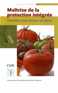 Yannie Trottin-Claudal - Maîtrise de la protection intégrée - Tomate sous serres et abris.