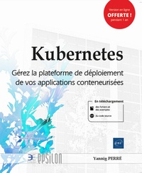 Livre de téléchargement gratuit Kubernetes  - Gérez la plateforme de déploiement de vos applications conteneurisées 9782409021060 iBook (French Edition) par Yannig Perré