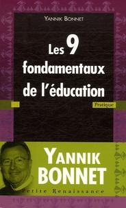 Yannik Bonnet - Les 9 fondamentaux de l'éducation - Tomes 1 et 2.