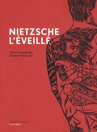 Yannis Constantinidès et Damien MacDonald - Nietzsche l'éveillé.