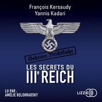Yannis Kadari et François Kersaudy - Tous les secrets du IIIe Reich.