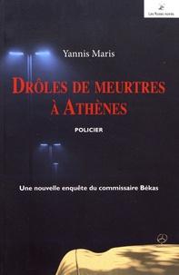 Yannis Maris - Drôles de meurtres à Athènes.