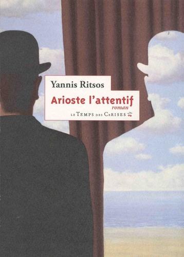 Yannis Ritsos - Arioste l'attentif - Relate des instants de sa vie et de son sommeil.