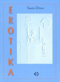 Yannis Ritsos - Erotika - Petite suite en rouge majeur, Corps nu, Parole de chair.