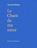 Yannis Ritsos - Le chant de ma soeur - Edition bilingue français-grec.