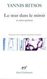 Yannis Ritsos - Le mur dans le miroir et autres poèmes.