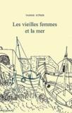 Yannis Ritsos - Les vieilles femmes et la mer.