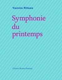 Yannis Ritsos - Symphonie du printemps - Edition français-grec.