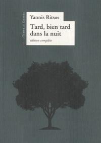 Yannis Ritsos - Tard, bien tard dans la nuit.