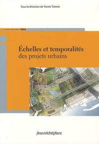 Yannis Tsiomis - Echelles et temporalités des projets urbains.