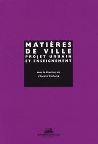 Yannis Tsiomis - Matières de ville : projet urbain et enseignement.