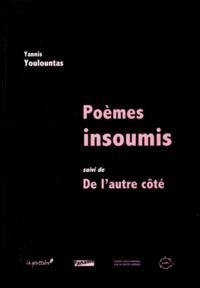 Yannis Youlountas - Poèmes insoumis suivi de De l'autre côté.