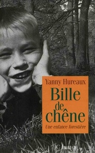 Yanny Hureaux - Bille de chêne - Une enfance forestière.