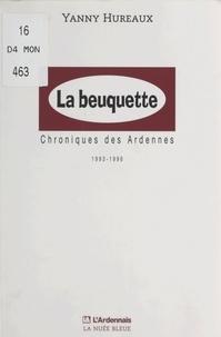Yanny Hureaux - La beuquette : chroniques des Ardennes, 1993-1996.