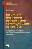Yao Assogba - Insertion des jeunes, organisation communautaire et société - L'expérience fondatrice des Carrefours jeunesse-emploi au Québec.