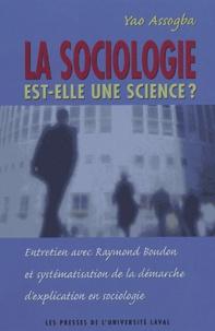 Yao Assogba - La sociologie est-elle une science ? - Entretien avec Raymond Boudon et systématisation de la démarche d'explication en sociologie.