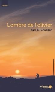 Yara El-Ghadban et  Mémoire d'encrier - L'ombre de l'olivier.