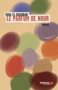 Yara El-Ghadban - Le parfum de Nour.