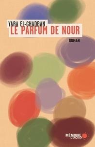 Yara El-Ghadban et  Mémoire d'encrier - Le parfum de Nour.