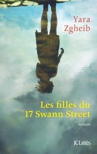 Yara Zgheib - Les filles du 17 Swann Street.