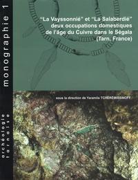 Yaramila Tchérémissinoff - La Vayssonnié et La Salaberdié - Deux occupations domestiques de l'âge du Cuivre dans le Ségala (Tarn, France).