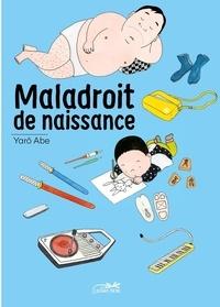 Yarô Abe - Maladroit de naissance.