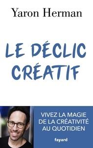 Yaron Herman - Le déclic créatif - Vivez la magie de la créativité au quotidien.