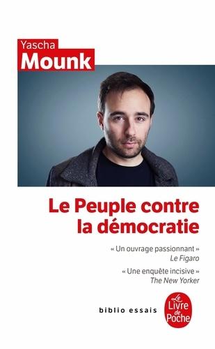 Yascha Mounk Le Peuple Contre La Démocratie