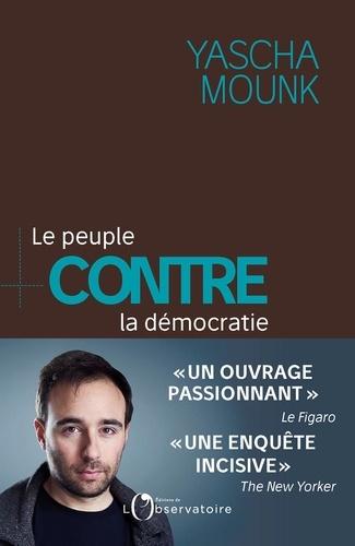 Le peuple contre la démocratie - Format ePub - 9791032904558 - 15,99 €