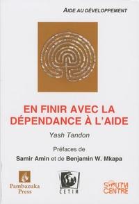 Yash Tandon - En finir avec la dépendance à l'aide.