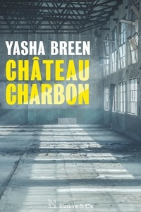 Yasha Breen - Château charbon.