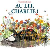 Yasmeen Ismail - Au lit, Charlie !.