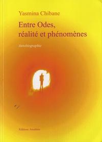 Yasmina Chibane - Entre Odes, réalités et phénomènes.