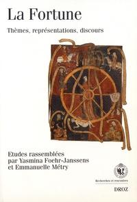 Yasmina Foehr-Janssens et Emmanuelle Métry - La fortune - Thèmes, représentations, discours.