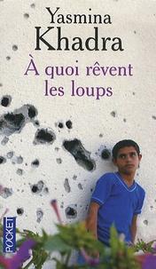 Télécharger le livre de google A quoi rêvent les loups 9782266200868 (Litterature Francaise) par Yasmina Khadra