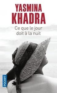 Yasmina Khadra - Ce que le jour doit à la nuit.