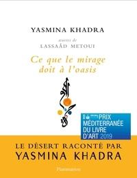 Yasmina Khadra - Ce que le mirage doit à l'oasis.