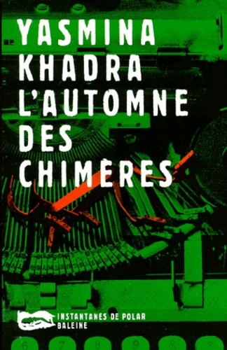 Yasmina Khadra - L'Automne des Chimères - Une enquête du commissaire Llob.