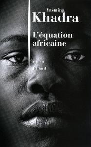 Téléchargement du livre Kindle L'équation africaine (French Edition) 9782260019893 par Yasmina Khadra