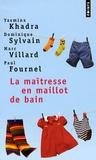 Yasmina Khadra et Dominique Sylvain - La maîtresse en maillot de bain - Quatre récits d'enfance.