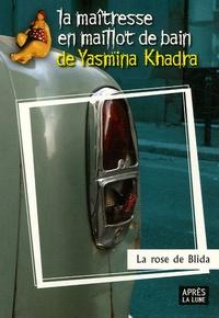 Téléchargez des ebooks gratuits pour BlackBerry La rose de Blida MOBI PDF (Litterature Francaise) par Yasmina Khadra 9782352270010