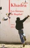 Yasmina Khadra - Les sirènes de Bagdad.