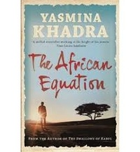 Yasmina Khadra - The African Equation.