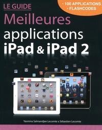 Yasmina Lecomte et Sébastien Lecomte - Guide des meilleures applications iPad et iPad 2.