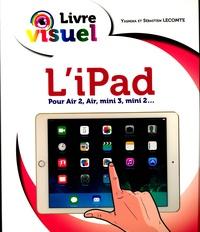 Yasmina Lecomte et Sébastien Lecomte - L'iPad - Livre visuel.