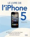 Yasmina Lecomte et Sébastien Lecomte - Le Livre de l'iPhone 5.